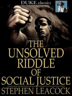 cover image of The Unsolved Riddle of Social Justice