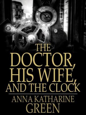 cover image of The Doctor, His Wife, and the Clock