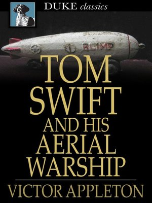 cover image of Tom Swift and His Aerial Warship: Or, the Naval Terror of the Seas