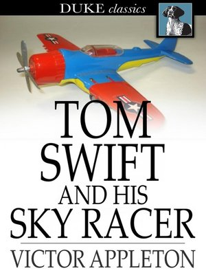 cover image of Tom Swift and His Sky Racer: Or, the Quickest Flight on Record