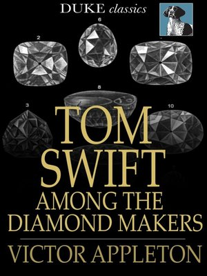 cover image of Tom Swift Among the Diamond Makers: Or, the Secret of Phantom Mountain