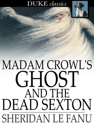 cover image of Madam Crowl's Ghost and The Dead Sexton