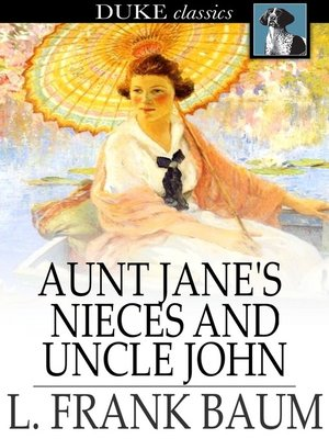 cover image of Aunt Jane's Nieces and Uncle John