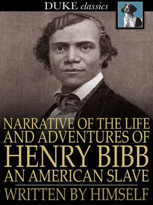 cover image of Narrative of the Life and Adventures of Henry Bibb, an American Slave