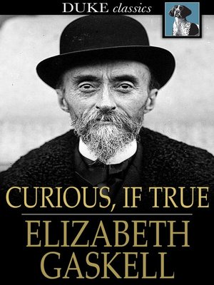 cover image of Curious, If True