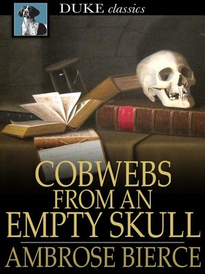 cover image of Cobwebs From an Empty Skull