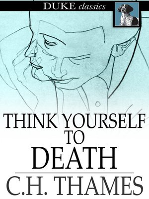 cover image of Think Yourself to Death