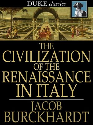 cover image of The Civilization of the Renaissance in Italy