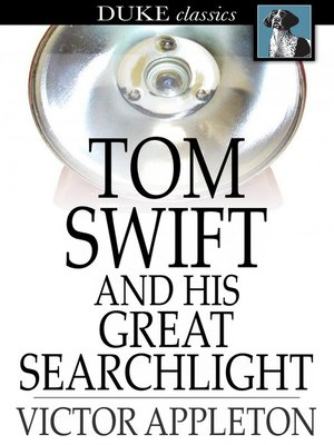 cover image of Tom Swift and His Great Searchlight: Or, On the Border for Uncle Sam
