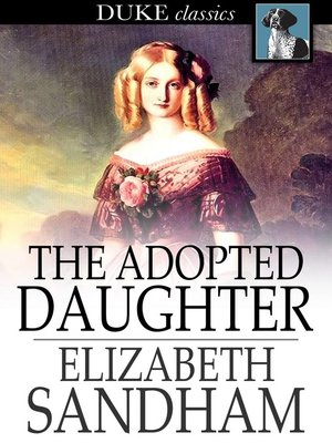 cover image of The Adopted Daughter