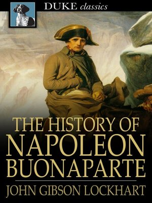 cover image of The History of Napoleon Bonaparte