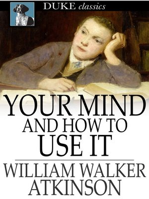 cover image of Your Mind and How to Use It
