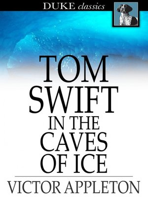 cover image of Tom Swift in the Caves of Ice: Or, the Wreck of the Airship
