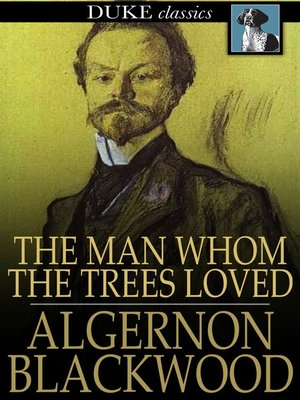 cover image of The Man Whom the Trees Loved