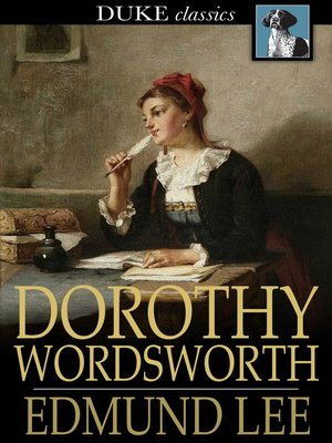 an analysis of the relationship between william and dorothy wordsworth Dorothy wordsworth 1771-1855 english journal writer, epistler, and poet the following entry provides criticism on wordsworth from 1874 through 1999.
