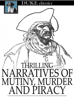 cover image of Thrilling Narratives of Mutiny, Murder and Piracy