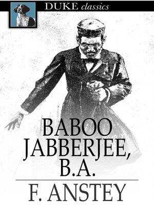 cover image of Baboo Jabberjee, B. A.