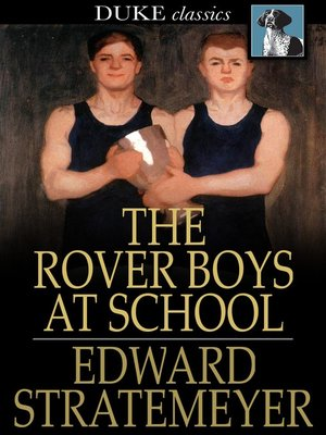 cover image of The Rover Boys at School, or, The Cadets of Putnam Hall