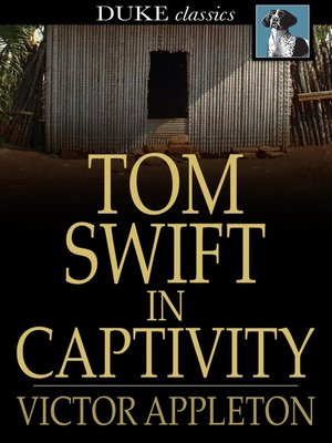 cover image of Tom Swift in Captivity: Or a Daring Escape by Airship