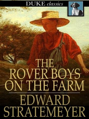 cover image of The Rover Boys on the Farm, or, Last Days at Putnam Hall