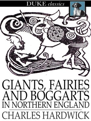 cover image of Giants, Fairies and Boggarts
