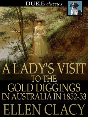 cover image of A Lady's Visit to the Gold Diggings in Australia in 1852-53