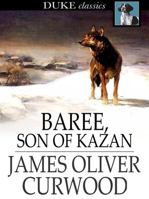 cover image of Baree, Son of Kazan