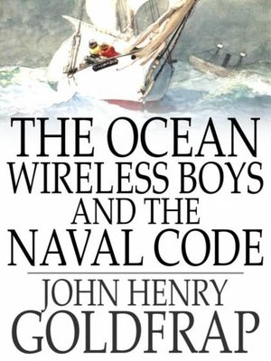 cover image of The Ocean Wireless Boys and the Naval Code