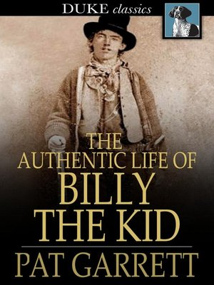 cover image of The Authentic Life of Billy, The Kid
