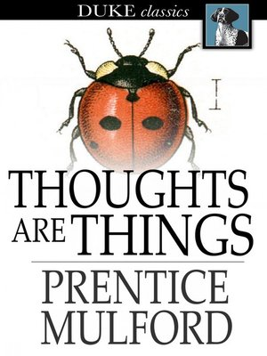 cover image of Thoughts are Things