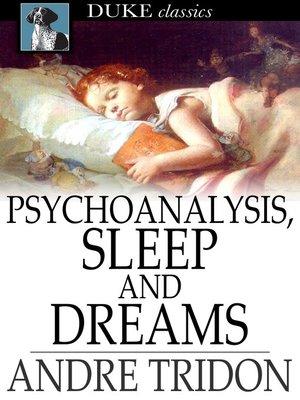 cover image of Psychoanalysis, Sleep and Dreams