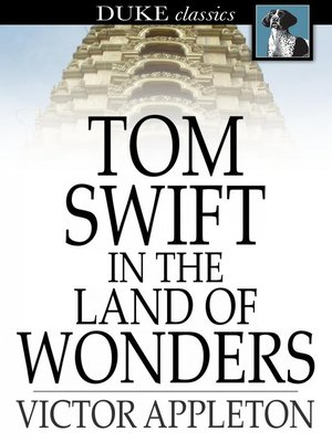 cover image of Tom Swift in the Land of Wonders: Or, the Underground Search for the Idol of Gold
