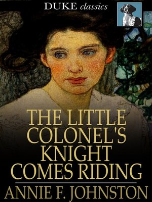 cover image of The Little Colonel's Knight Comes Riding