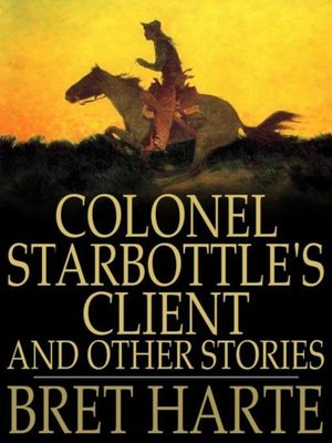 cover image of Colonel Starbottle's Client and Other Stories