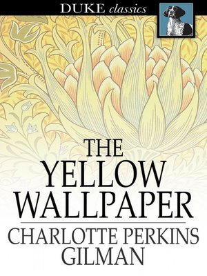 Charlotte perkins gilman overdrive rakuten overdrive ebooks cover image of the yellow wallpaper fandeluxe