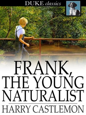 cover image of Frank, the Young Naturalist