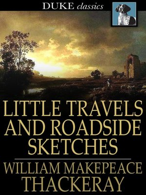 cover image of Little Travels and Roadside Sketches