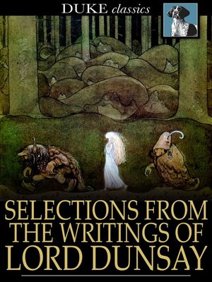 cover image of Selections from the Writings of Lord Dunsay