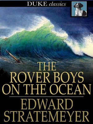 cover image of The Rover Boys on the Ocean or, A Chase for a Fortune