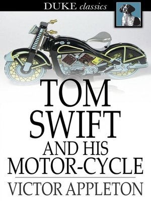 cover image of Tom Swift and His Motor-Cycle: Or, Fun and Adventures on the Road