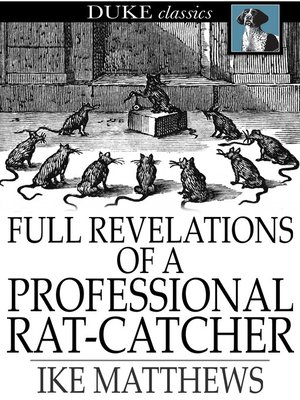 cover image of Full Revelations of a Professional Rat-Catcher
