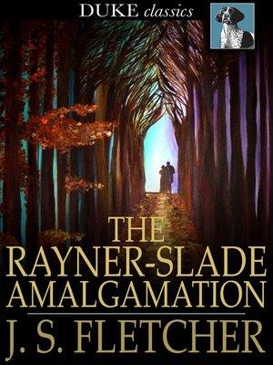 cover image of The Rayner-Slade Amalgamation