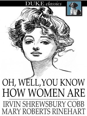cover image of Oh, Well, You Know How Women Are