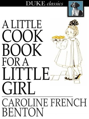 cover image of A Little Cook Book for a Little Girl