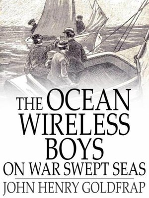 cover image of The Ocean Wireless Boys on War Swept Seas