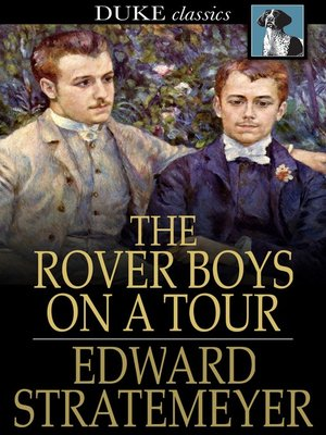 cover image of The Rover Boys on a Tour, or, Last Days at Brill College