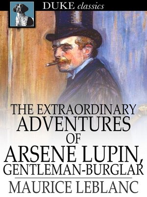 cover image of The Extraordinary Adventures of Arsene Lupin, Gentleman-Burglar