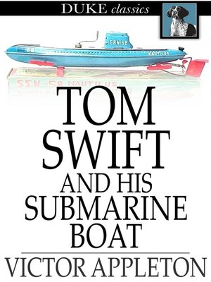 cover image of Tom Swift and His Submarine Boat: Or, Under the Ocean for Sunken Treasure