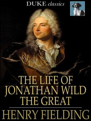 cover image of The Life of Jonathan Wild the Great