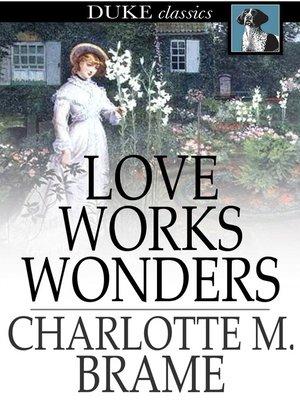 cover image of Love Works Wonders